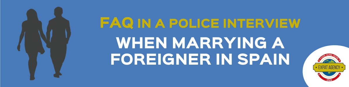 FAQ in a police interview when marrrying a foreigner in Spain