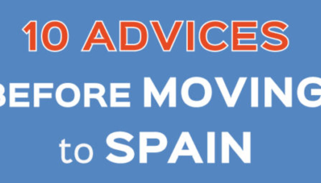 10 ADVICES BEFORE MOVING TO SPAIN